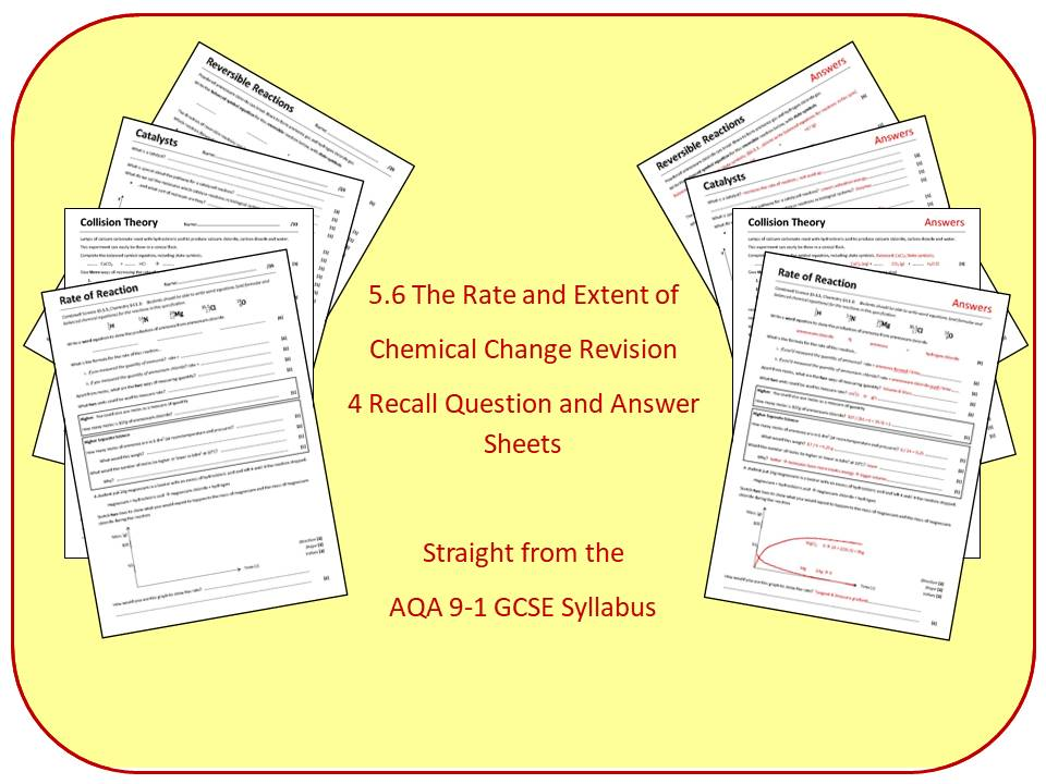 Topic 6: The Rate and Extent of Chemical Change Revision Question and Answer Sheets