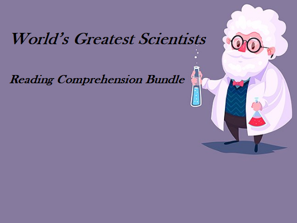 World's Greatest Scientists - Reading Comprehension Bundle- Informational Texts (SAVE 55%)