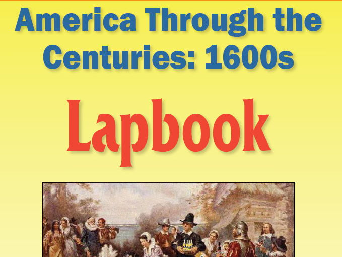 America Through the Centuries: 1600s Lapbook
