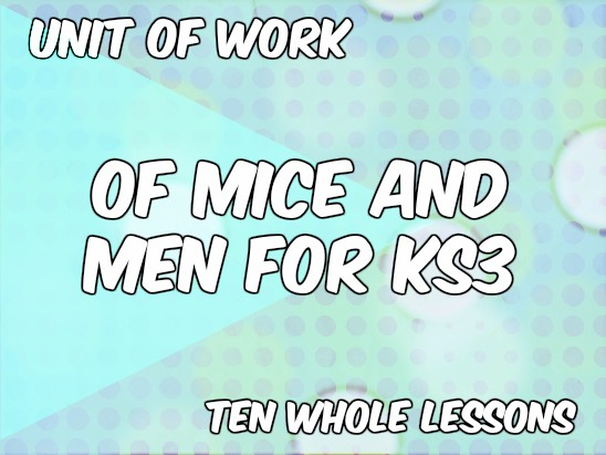 Unit of Work: Of Mice and Men for KS3 English Language (AQA NEW SPEC)