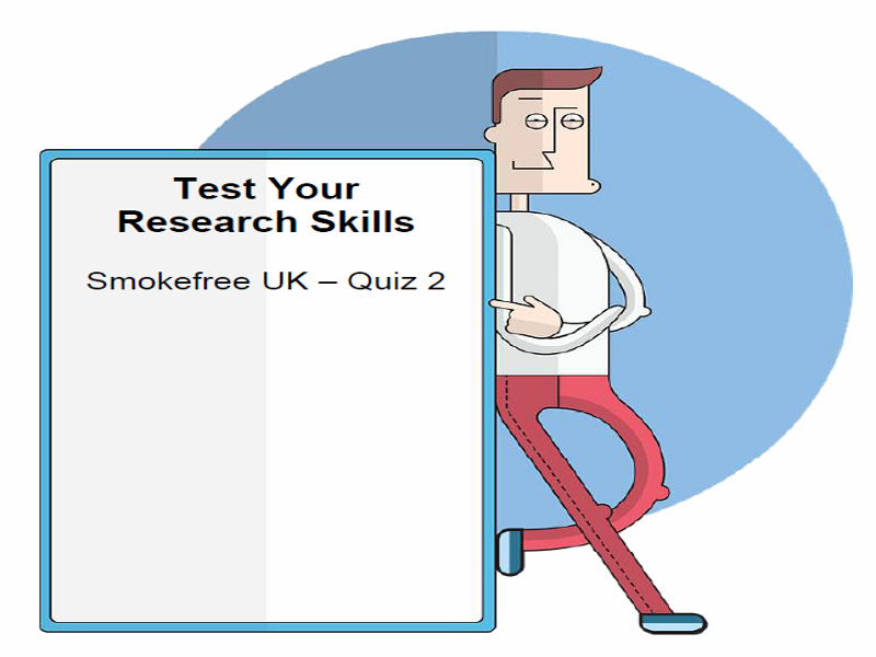 Test Your Research Skills Smokefree UK – Quiz 2
