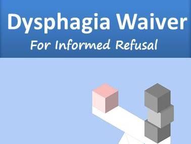 Dysphagia Waiver for informed refusal
