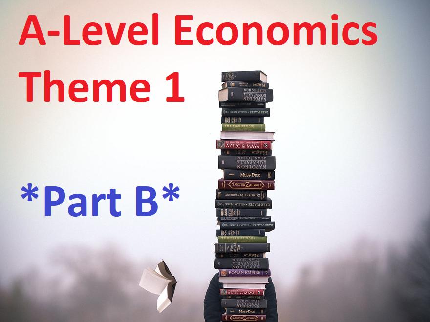 Edexcel Economics A - Theme 1 - *PART B*