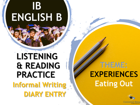 IB ENGLISH B LISTENING AND READING PRACTICE: Diary Entry