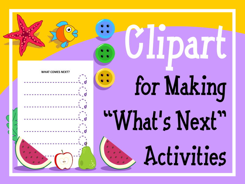 "Clipart for Making ""What's Next"" Activities"