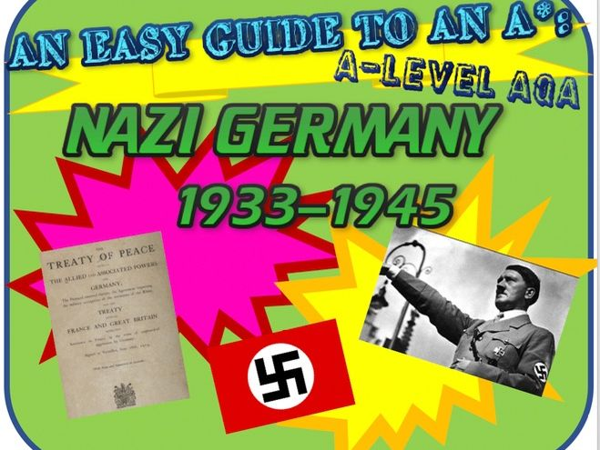 AN EASY GUIDE TO AN A*: A-LEVEL HISTORY: NAZI GERMANY 1933-1945