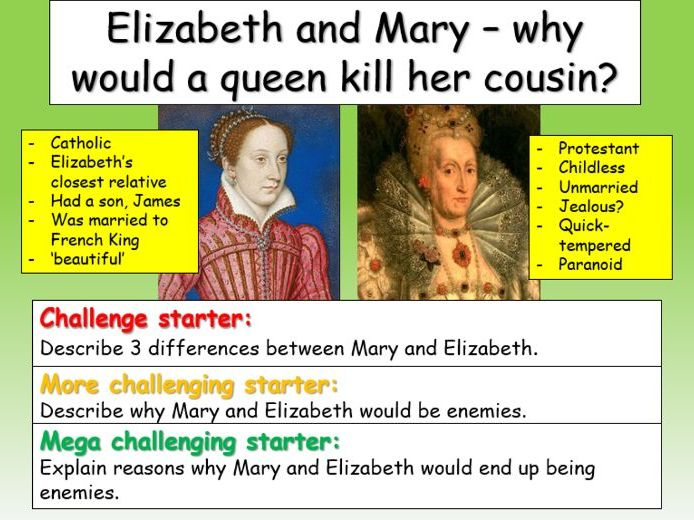 Elizabeth I + Mary Queen of Scots