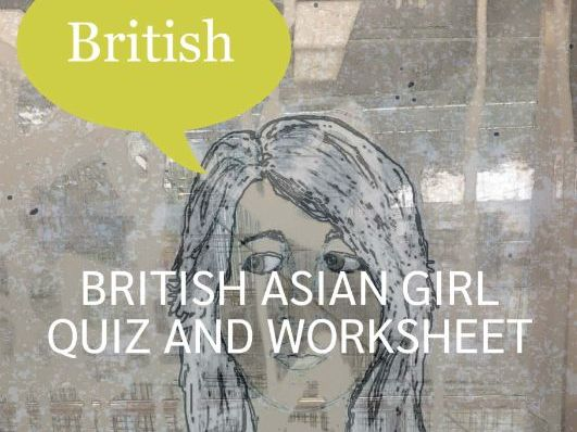 British Asian Girl Quiz and Forced Marriage Worksheet