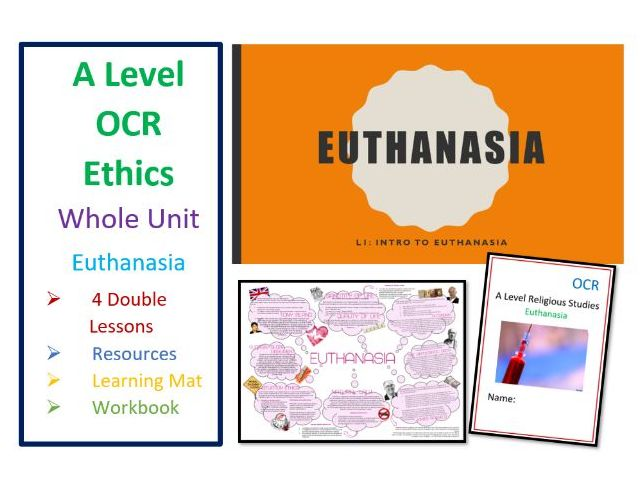 OCR A Level: Euthanasia - Whole Unit and Revision
