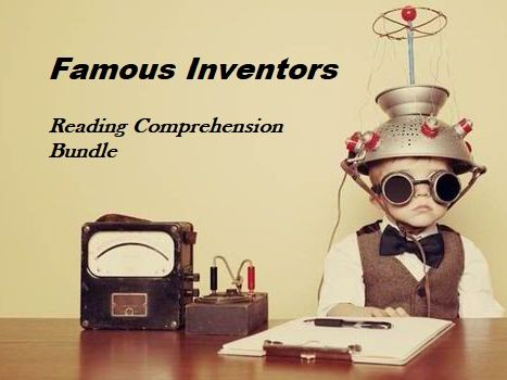 Famous Inventors  - Reading Comprehension Bundle- Informational Texts (SAVE 55%)