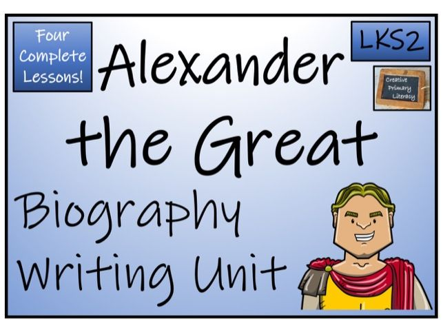 LKS2 History - Alexander the Great Biography Writing Activity