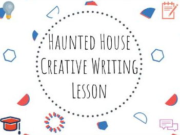 Free creative writing lesson based on haunted house