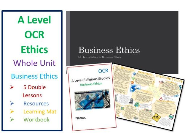 OCR A Level: Business Ethics Unit of Lessons, Learning Mat and Workbook