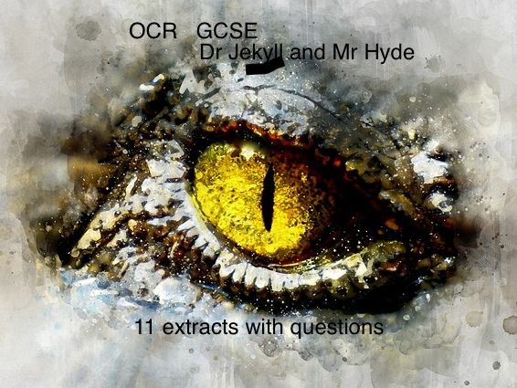 OCR GCSE Dr Jekyll & Mr Hyde 11 extracts with questions