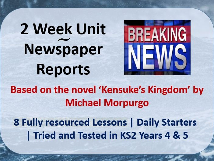 Kensuke's Kingdom Newspaper Reports - 2 Week (8 Day) Scheme of Work