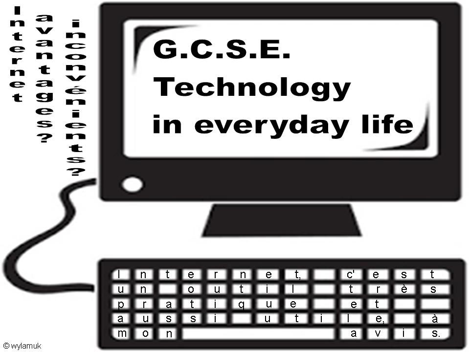 G.C.S.E. Technology in everyday life