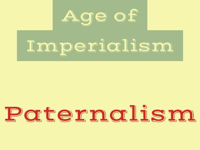 Paternalism in the Age of Imperialism: Lesson and Primary Source Activity