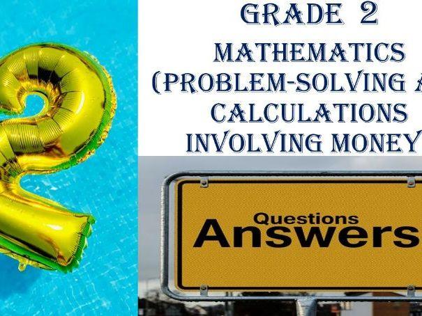 Grade 2 MATHEMATICS (PROBLEM-SOLVING and CALCULATIONS INVOLVING MONEY)