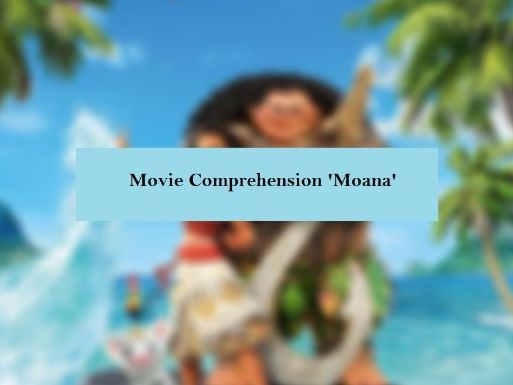 Movie Comprehension   Moana with Key
