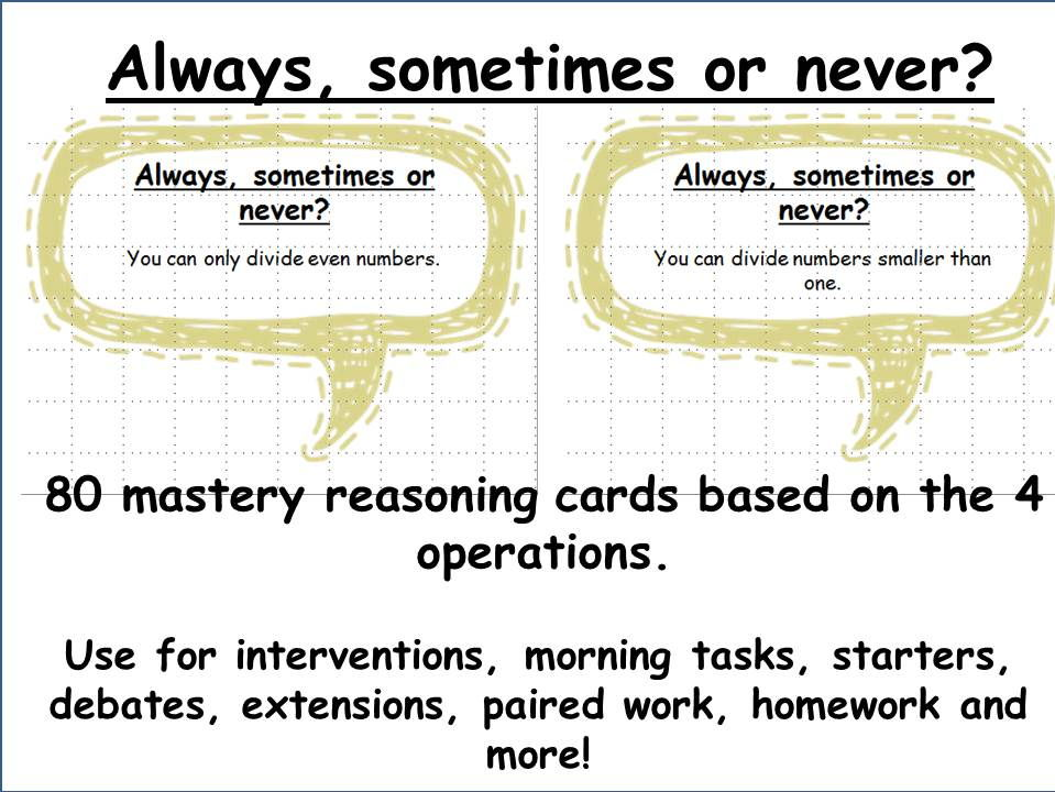 80 mastery maths reasoning cards ALWAYS SOMETIMES OR NEVER.