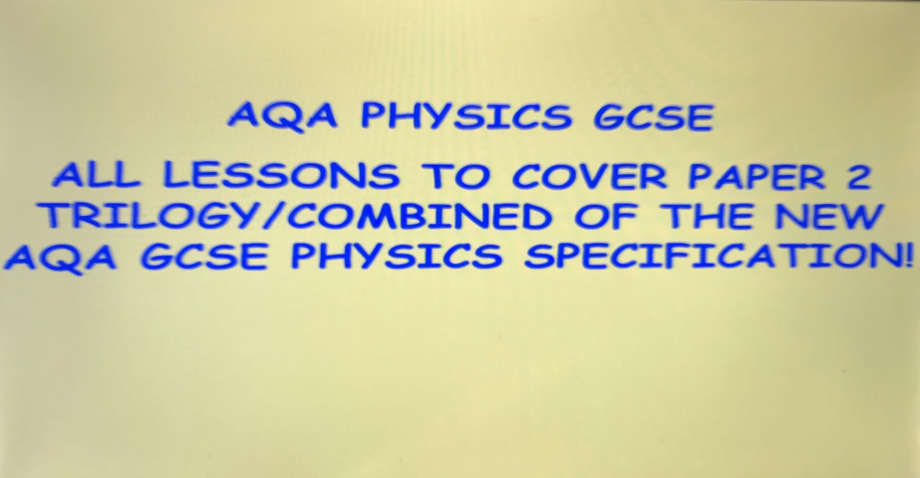 AQA New GCSE Physics (Exams 2018) - Entire Paper 2 combined science resource pack