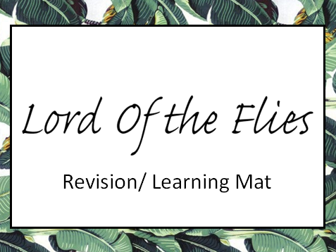 Lord of the Flies Revision/ Learning Mat