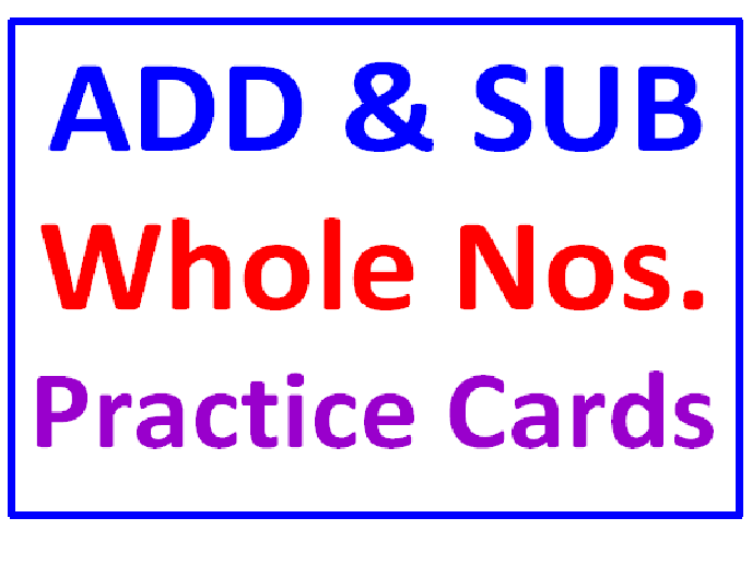 Addition and Subtraction of Whole Numbers Practice Cards (30 Cards)