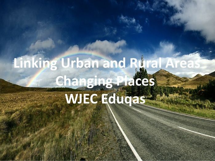WJEC Eduqas GCSE - Linking urban and rural areas