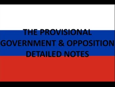 The Provisional Government & Opposition Notes