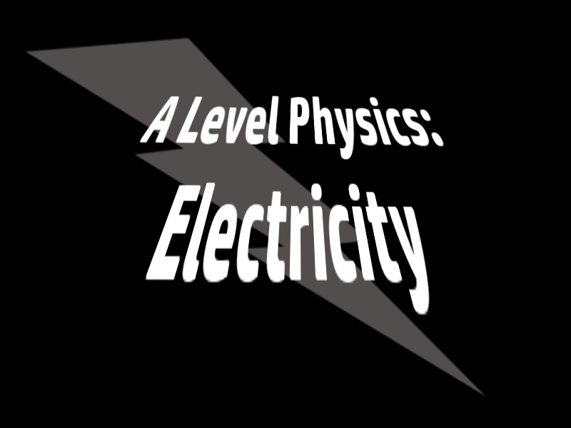 A Level Physics Electricity 4: Emf and Internal Resistance