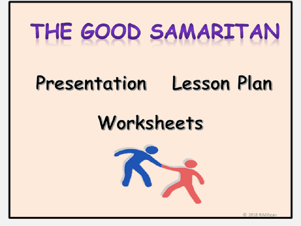 The Good Samaritan Parable, Presentation, Lesson Plan, Worksheets, Short YouTube link on the Parable