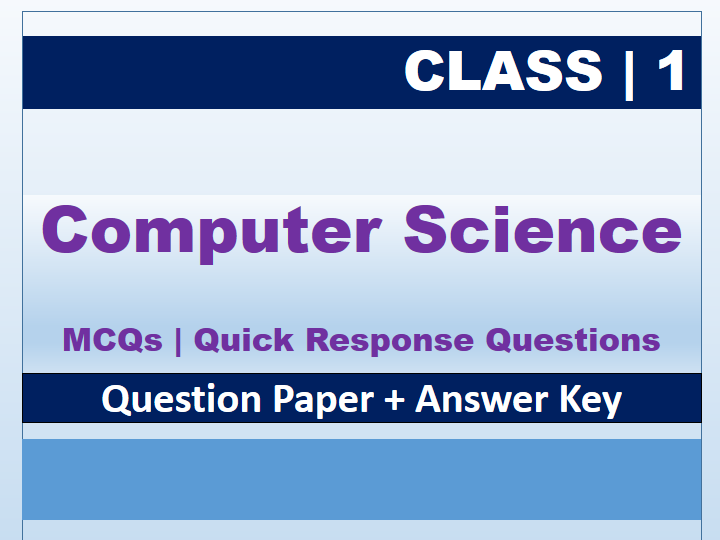 Class 1: Computer Science Quick Response Questions