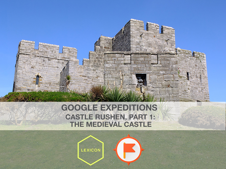 Castle Rushen Part One: The Medieval Castle #GoogleExpeditions Lesson