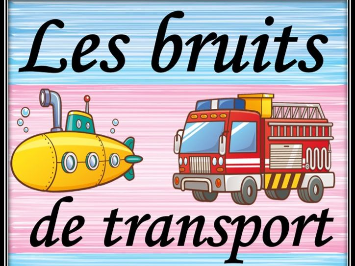 Transport sounds in French.  Listening game.