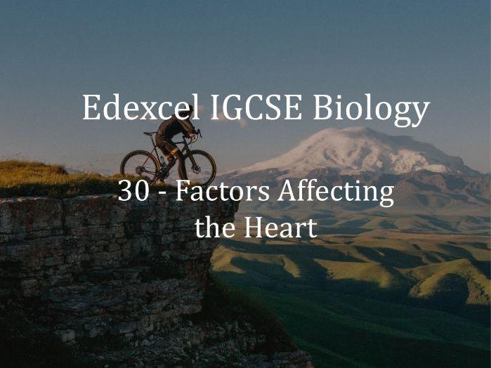 Edexcel IGCSE Biology Lecture 30 - Factors Affecting the Heart