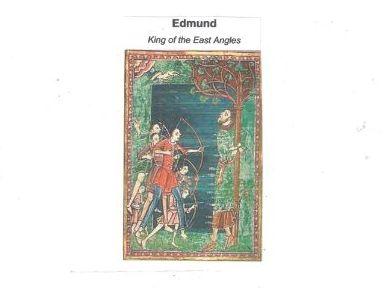 Saint Edmund, King of East Anglia ( c.841-870)  Feast Day  20th November