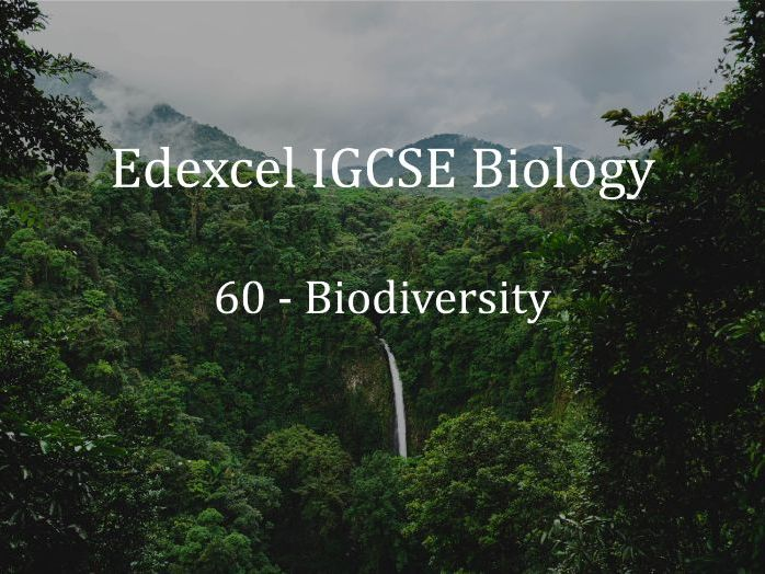Edexcel IGCSE Biology Lecture 60 - Biodiversity