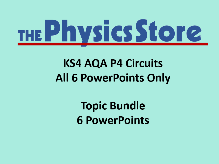 KS4 Physics AQA P4 Circuits Topic - 6 PowerPoints Only Bundle