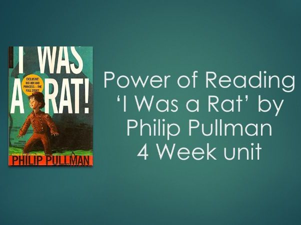 Year 3/4 'I was a rat' by Philip Pullman 4 Week unit
