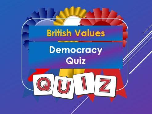 Citizenship: British Values: Democracy: Quiz