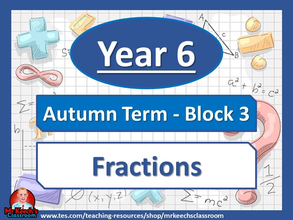 Year 6 - Fractions - Autumn Block 3 - White Rose Maths