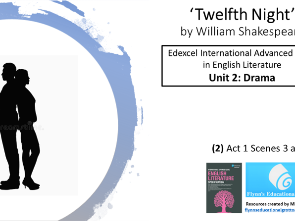 A Level Literature: (2) 'Twelfth Night' – Act 1 Scenes 3 and 4