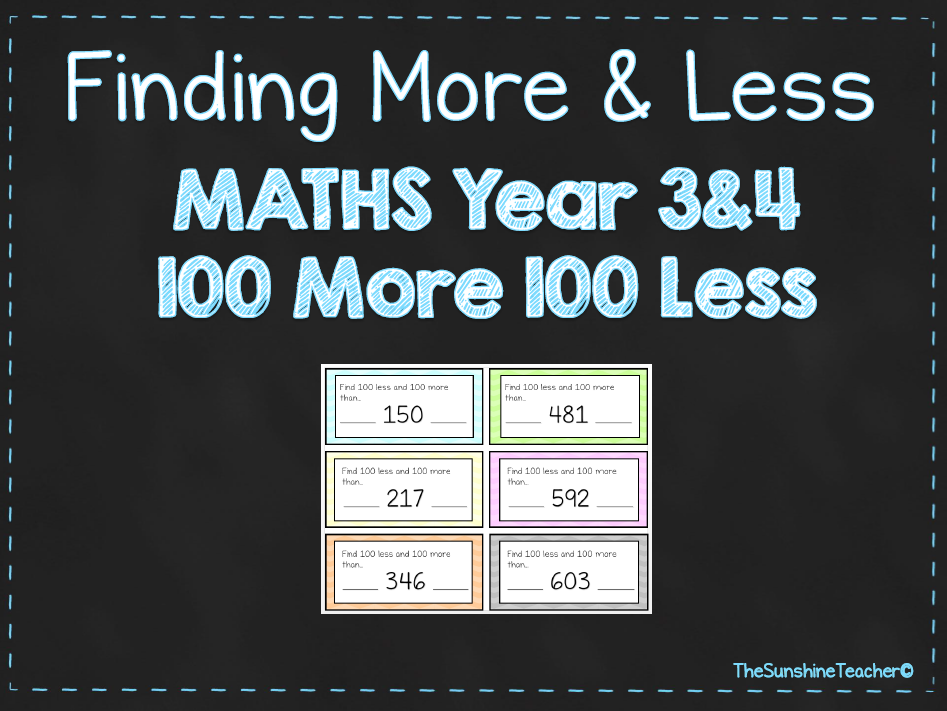 Finding More & Less - 100 More 100 Less - Year 3&4 - Math - Place Value