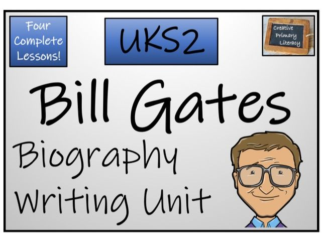 UKS2 Literacy - Bill Gates Biography Writing Unit