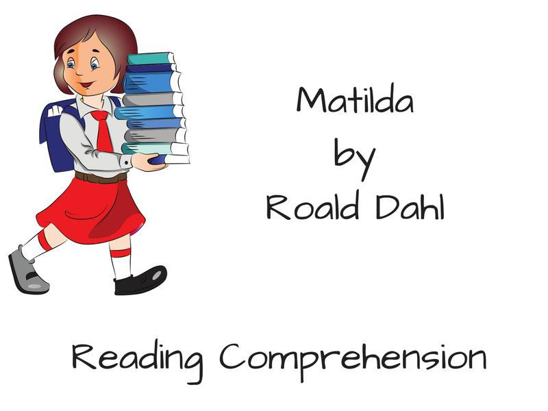 Matilda Reading Comprehension By Readingresourcesforteachers