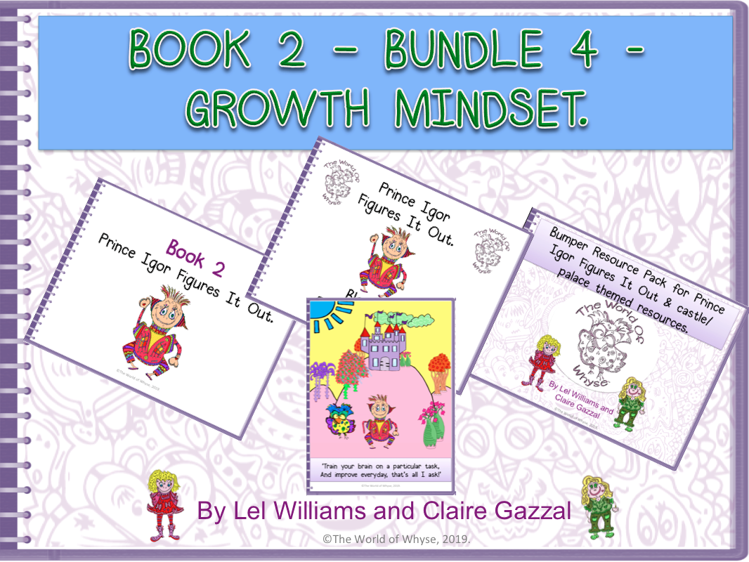 Book 2 - Bundle 4 - Growth Mindset – Prince Igor Figures It Out, Bloom's Resource Pack, Bumper Book 2 Resource Pack (including Comprehension Questions) & Poster by The World Of Whyse.