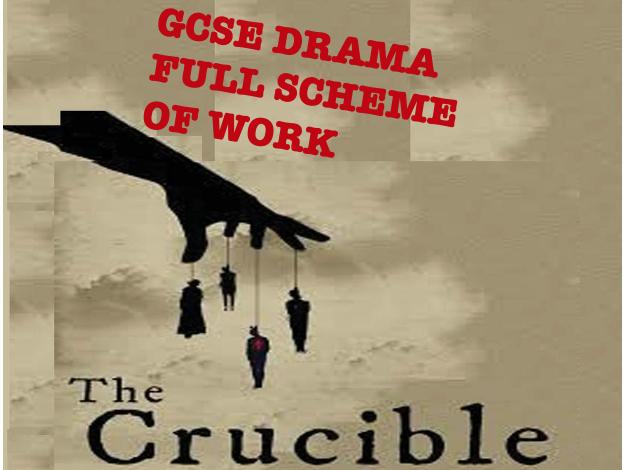 The Crucible -  GCSE DRAMA SCHEME OF WORK