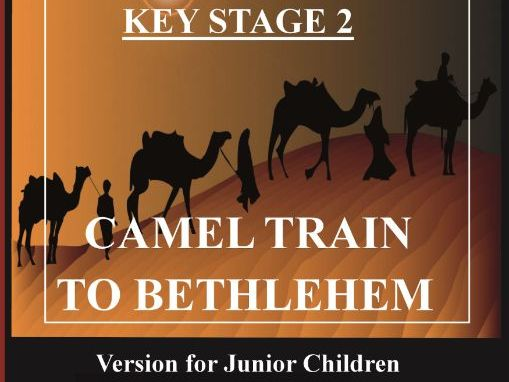 Complete KS2 Musicals - Camel Train to Bethlehem - JUNIOR VERSION