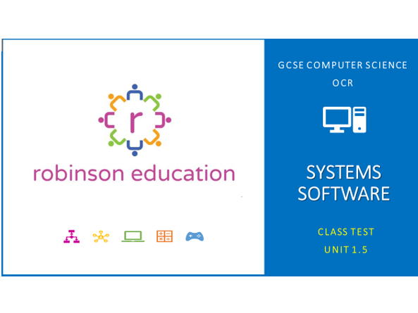 GCSE Computer Science (OCR) - Class Test Unit 1.5 Systems Software