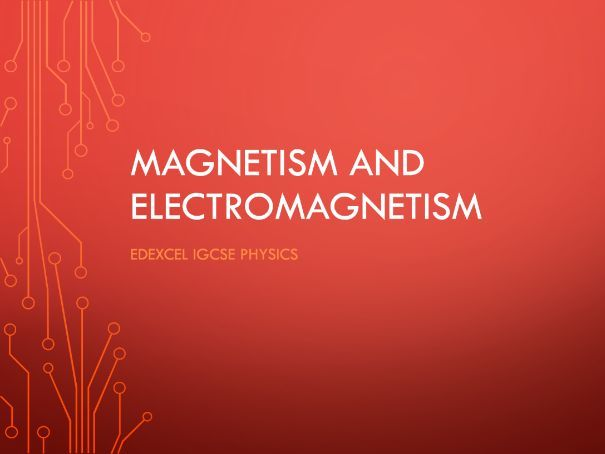 Physics Edexcel IGCSE PowerPoints - Magnetism and electromagnetism